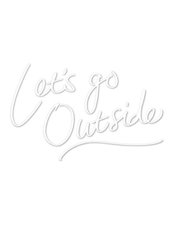 Let's go outside
