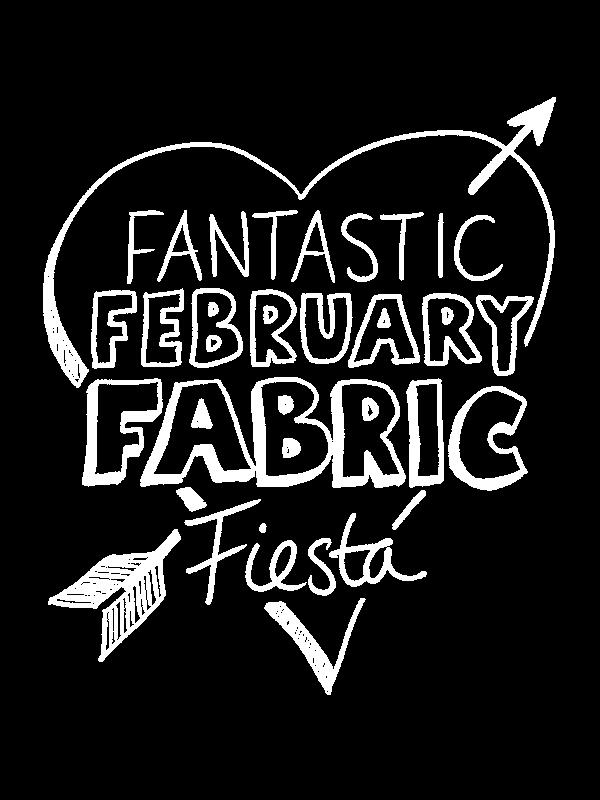 February Fabric Fiesta