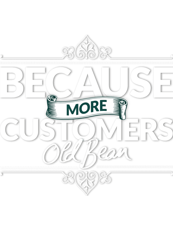 Because more customers, old bean