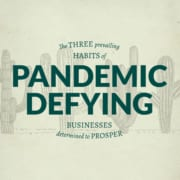 3 habits of pandemic defying businesses